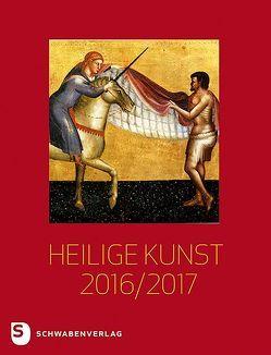 Heilige Kunst 2016/2017 von Kessler,  Michael