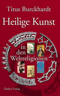 Heilige Kunst in den Weltreligionen von Burckhardt,  Titus