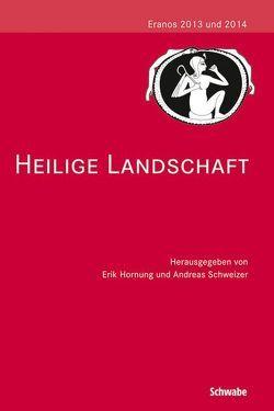 Heilige Landschaft von Hornung,  Erik, Schweizer,  Andreas