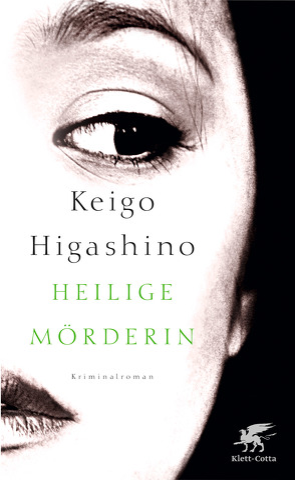Heilige Mörderin von Gräfe,  Ursula, Higashino,  Keigo