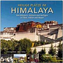 Heilige Plätze im Himalaya – Von Klöstern, Göttern und Heiligen in Tibet, Indien und Nepal von Fülling,  Oliver, Mohr,  Christoph