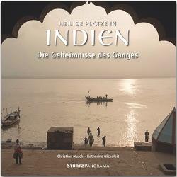 Heilige Plätze in Indien – Die Geheimnisse des Ganges von Nickoleit,  Katharina, Nusch,  Christian