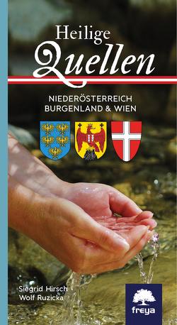 Heilige Quellen Niederösterreich, Burgenland & Wien von Hirsch,  Siegrid, Ruzicka,  Wolf
