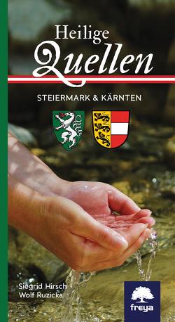 Heilige Quellen Steiermark und Kärnten von Hirsch,  Siegrid, Ruzicka,  Wolf