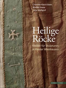 Heilige Röcke von Haase,  Wiebke, Klack-Eitzen,  Charlotte, Weißgraf,  Tanja