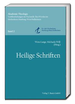 Heilige Schriften von Lange,  Wera, Will,  Michaela