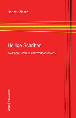 Heilige Schriften zwischen Opferkult und Wortgottesdienst von Zinser,  Hartmut
