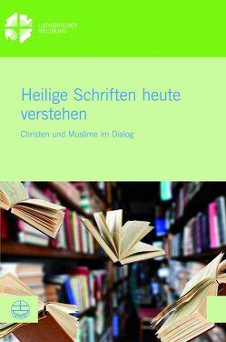 Heilige Schriften heute verstehen von El Omari,  Dina, Grung,  Anne Hege, Sinn,  Simone