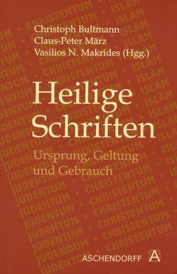Heilige Schriften: Ursprung, Geltung und Gebrauch von Bultmann,  Christoph, Makrides,  Vasilios N., März,  Claus P