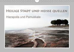 Heilige Stadt und heiße Quellen – Hierapolis und Pamukkale (Wandkalender 2019 DIN A4 quer) von Hübner,  Katrin