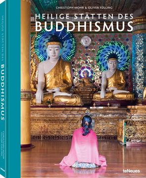 Heilige Stätten des Buddhismus von Fülling,  Oliver, Mohr,  Christoph
