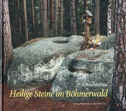Heilige Steine im Böhmerwald von Milfait,  Otto