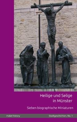 Heilige und Selige in Münster von Görlich,  Christopher