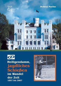 Heiligendamm, jagdliches Schießen im Wandel der Zeit von Mattke,  Helmut