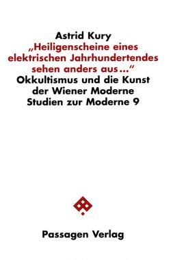 """""""Heiligenscheine eines elektrischen Jahrhundertendes sehen anders aus…"""" von Kury,  Astrid"""