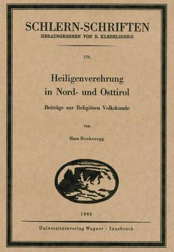 Heiligenverehrung in Nord- und Osttirol von Hochenegg,  Hans