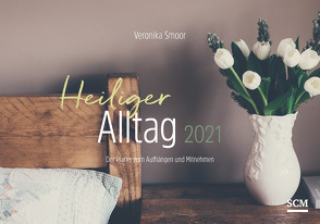 Heiliger Alltag 2021 von Smoor,  Veronika