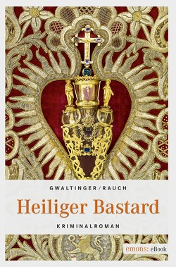 Heiliger Bastard von Gwaltinger,  Xaver Maria, Rauch,  Josef
