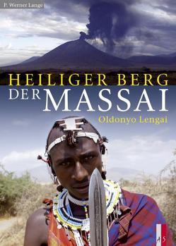 Heiliger Berg der Massai von Albus,  Michael, Helbig,  Christina, Keller,  Jörg, Lange,  P Werner, Schulmeister,  Thomas