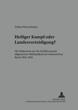 Heiliger Kampf oder Landesverteidigung? von Heinzelmann,  Tobias