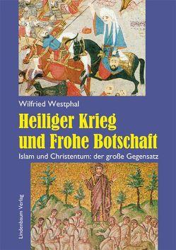 Heiliger Krieg und Frohe Botschaft von Westphal,  Wilfried