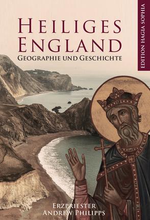 Heiliges England von Fernbach,  Gregor, Hennes-Wanin,  Helena, Phillips,  Andrew