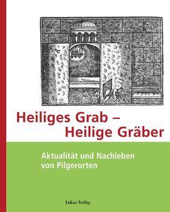 Heiliges Grab – Heilige Gräber von Röper,  Ursula, Treml,  Martin