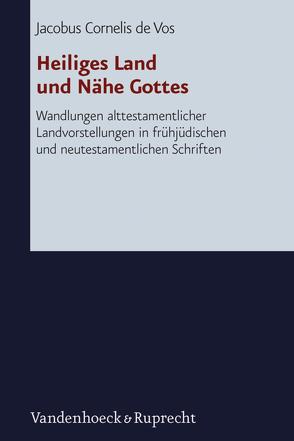 Heiliges Land und Nähe Gottes von de Vos,  Cornelis