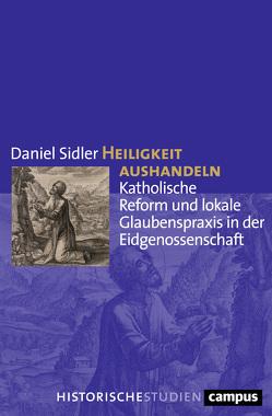 Heiligkeit aushandeln von Sidler,  Daniel