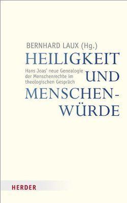 Heiligkeit und Menschenwürde von Laux,  Bernhard