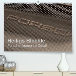 Heiligs Blechle – Porsche-Ikonen im Detail (Premium, hochwertiger DIN A2 Wandkalender 2021, Kunstdruck in Hochglanz) von Schürholz,  Peter