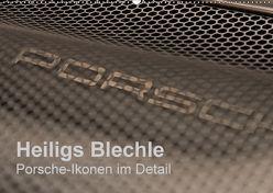 Heiligs Blechle – Porsche-Ikonen im Detail (Wandkalender 2018 DIN A2 quer) von Schürholz,  Peter