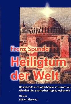 Heiligtum der Welt von Spunda,  Franz