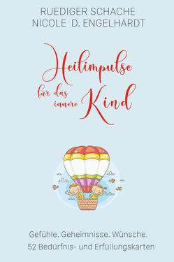 Heilimpulse für das innere Kind von Engelhardt,  Nicole Diana, Schache,  Ruediger