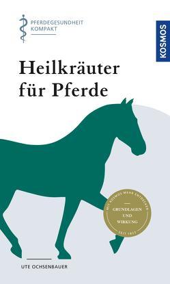Heilkräuter für Pferde von Ochsenbauer,  Ute