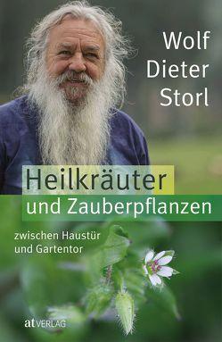 Heilkräuter und Zauberpflanzen zwischen Haustür und Gartentor – eBook von Storl,  Lisa, Storl,  Wolf-Dieter