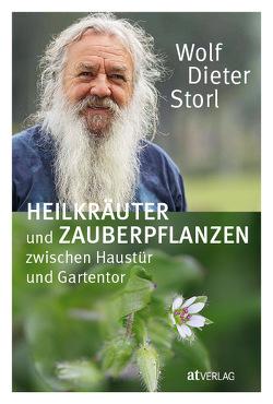 Heilkräuter und Zauberpflanzen zwischen Haustür und Gartentor von Storl,  Lisa, Storl,  Wolf-Dieter