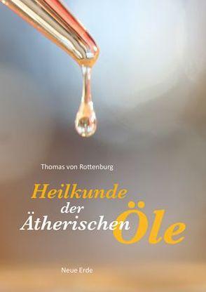 Heilkunde der ätherischen Öle von Rottenburg,  Thomas von