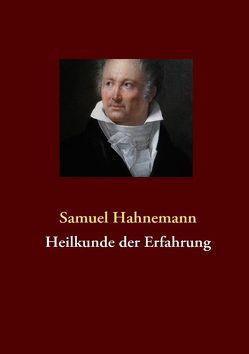 Heilkunde der Erfahrung von Hahnemann,  Samuel