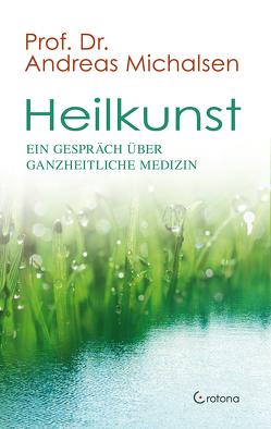 Heilkunst von Dahlke,  Ruediger, Michalsen,  Andreas