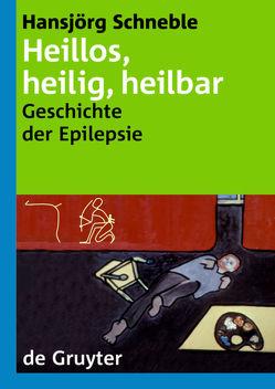 Heillos, heilig, heilbar von Schneble,  Hansjörg