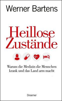 Heillose Zustände von Bartens,  Werner