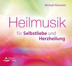 Heilmusik für Selbstliebe und Herzheilung von Reimann,  Michael