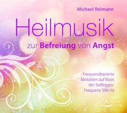 Heilmusik zur Befreiung von Angst von Reimann,  Michael