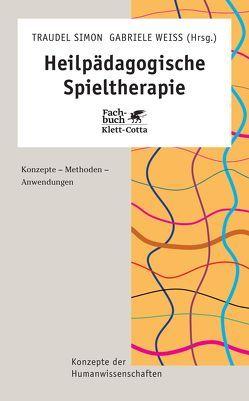 Heilpädagogische Spieltherapie von Simon,  Traudel, Weiß,  Gabriele