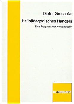 Heilpädagogisches Handeln von Gröschke,  Dieter