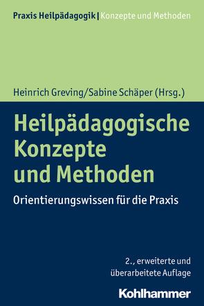 Heilpädagogische Konzepte und Methoden von Greving,  Heinrich, Schäper,  Sabine