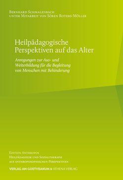 Heilpädagogische Perspektiven auf das Alter von Roters-Möller,  Sören, Schmalenbach,  Bernhard