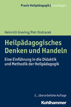 Heilpädagogisches Denken und Handeln von Greving,  Heinrich, Ondracek,  Petr