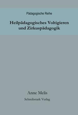 Heilpädagogisches Voltigieren und Zirkuspädagogik von Melis,  Anne